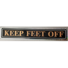 04579 - Keep Feet Off Gold Truck Sign, Each